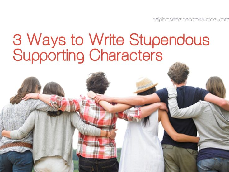 "K.M. Weiland's blog: Helping Writers Become Authors | ""3 Ways to Write Stupendous Supporting Characters,"" by S. Alex Martin"