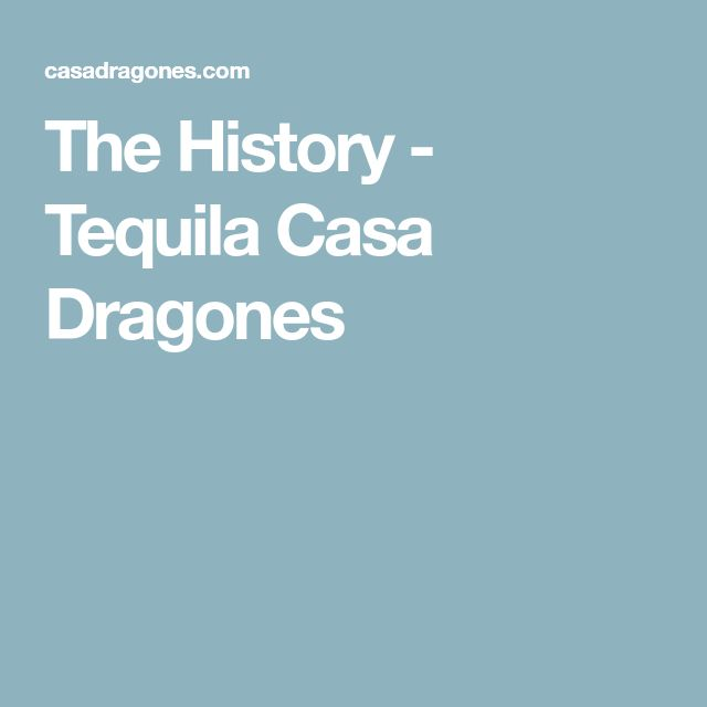 The History - Tequila Casa Dragones