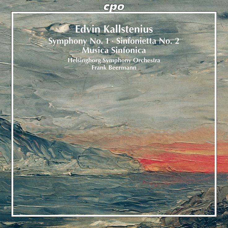 Edvin Kallstenius - Kallstenius: Symphony No. 1/Sinfonietta No. 2/Musica Sinfonica