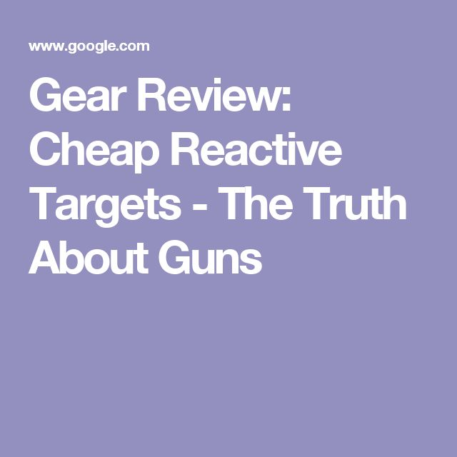 Gear Review: Cheap Reactive Targets - The Truth About Guns