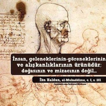 İnsan, geleneklerinin-göreneklerinin ve alışkanlıklarının ürünüdür; doğasının ve mizacının değil... İbni Haldun #kişiselgelişim #şahsiyeteğitimi