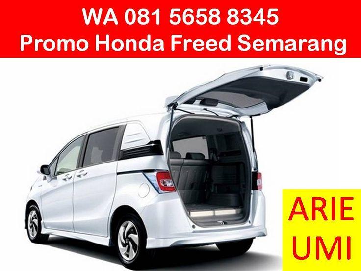 WA 081 5658 8345, Promo Honda Freed Semarang, Harga Mobil Berbeda Beda Sesuai Model, Type Dan Promo Yang Sedang Berlaku INFO LENGKAP TELP / WA 081 5658 8345 (Indosat) Arie Umi