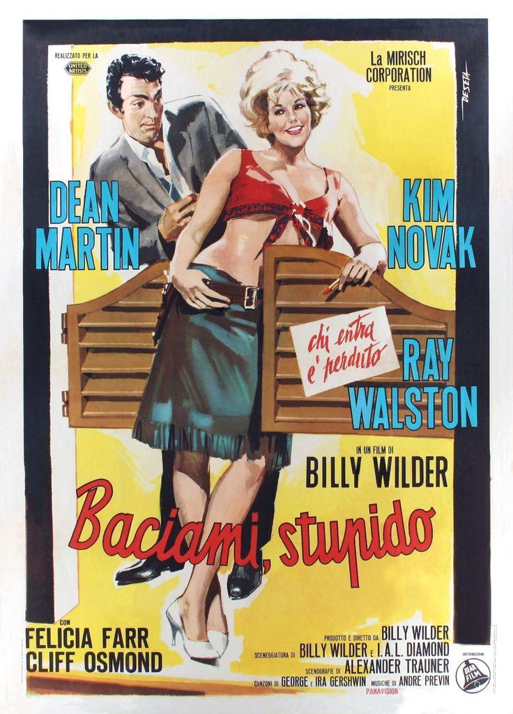 Titolo originale: Kiss me stupid Durata: Anno: 1964 Produzione: USA Regia:  Billy Wilder Cast: Kim Novak, Dean Martin, Ray Walston, Cliff Osmond, H  Gibson