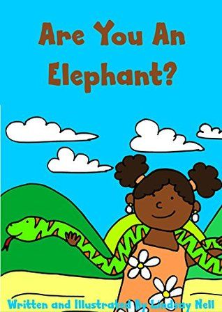 Children's Books: Are You An Elephant?: A determined little girl sets out to find an elephant in the zoo