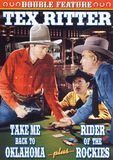 Tex Ritter Double Feature: Take Me Back to Oklahoma/Rider of the Rockies [DVD]