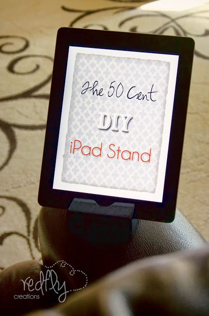The 50-Cent DIY iPad Stand ~:: Redfly Creations ::~ Ever since we purchased a tablet we have been looking for an inexpensive yet sturdy stand. The good ones available on the market cost about $30. On the other hand, inexpensive homemade stands out of legos or pencils and rubber bands are just not