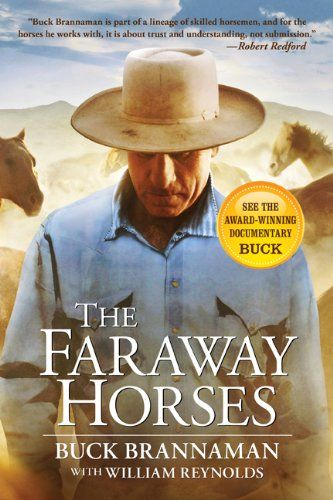 Bestseller books online The Faraway Horses: The Adventures and Wisdom of One of America's Most Renowned Horsemen Buck Brannaman. I want to read this.