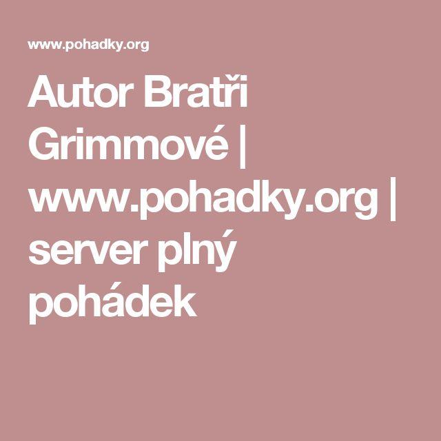 Autor Bratři Grimmové | www.pohadky.org | server plný pohádek