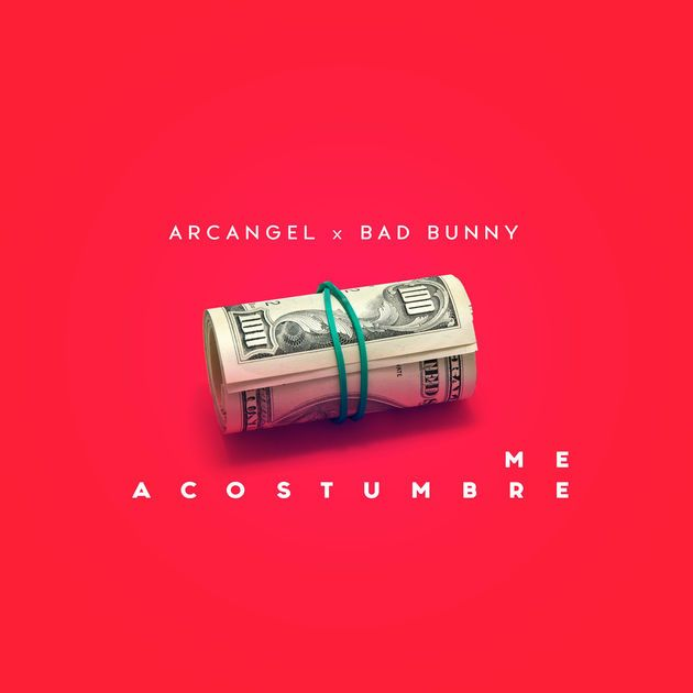Me Acostumbre (feat. Bad Bunny) - Single by Arcángel on Apple Music
