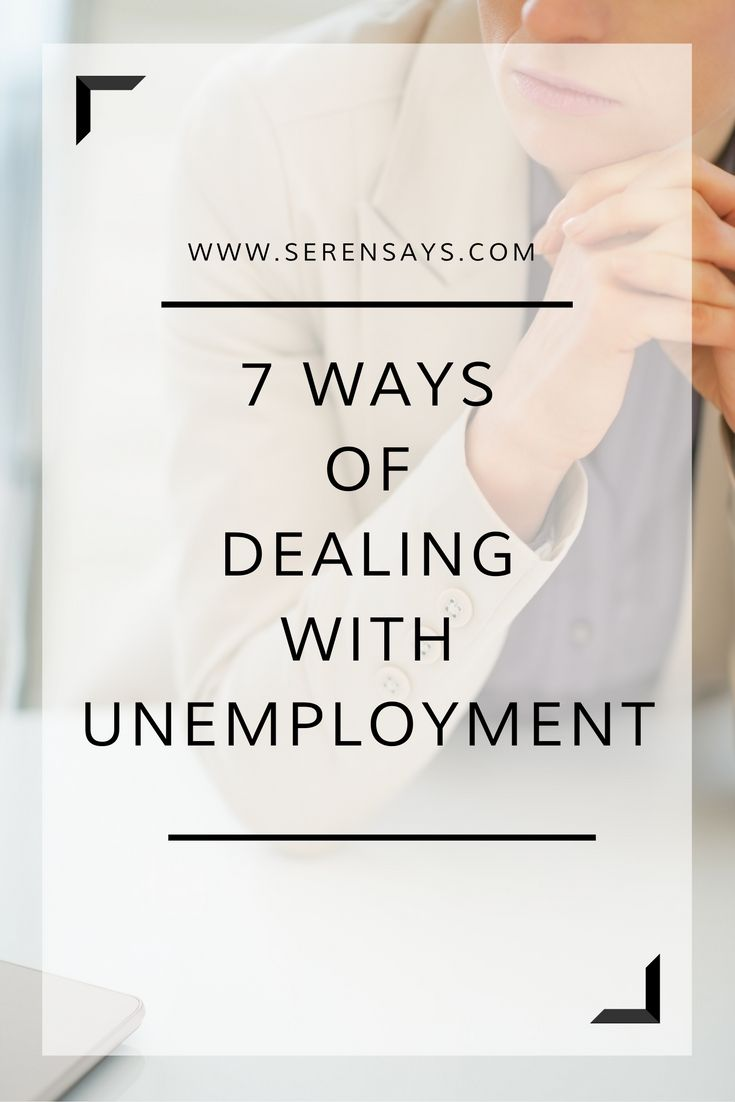 7 Ways of Dealing with Unemployment | Serensays.com