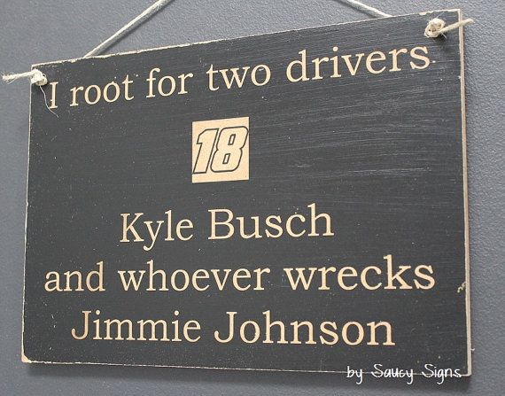 Nascar Kyle Busch wrecks Jimmie Johnson Nascar Driver Sign