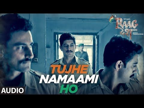 Tujhe Namaami Ho Song (Full Audio) | Raag Desh | Kunal Kapoor Amit Sadh Mohit Marwah | T-Series