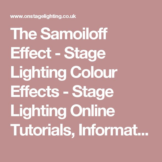 The Samoiloff Effect - Stage Lighting Colour Effects - Stage Lighting Online Tutorials, Information and How To