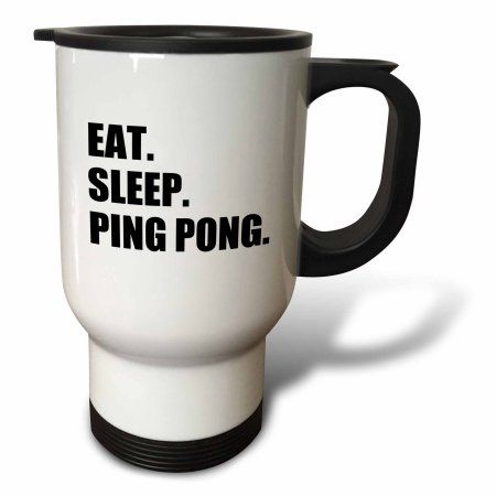 3dRose Eat Sleep Ping Pong - sport humor fun text gift for table tennis fans, Travel Mug, 14oz, Stainless Steel