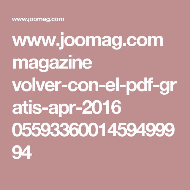 www.joomag.com magazine volver-con-el-pdf-gratis-apr-2016 0559336001459499994