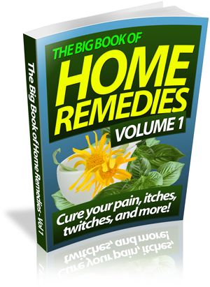 The Big Book of Home Remedies Volume 1