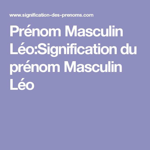 Prénom Masculin Léo:Signification du prénom Masculin Léo