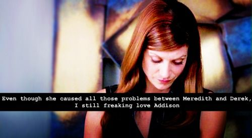 I think Addison is my all time fav Grey's Anatomy character!