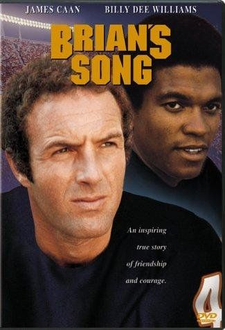 "Brian's Song ~ ""Based on the real-life relationship between teammates Brian Piccolo and Gale Sayers and the bond established when Piccolo discovers that he is dying."""