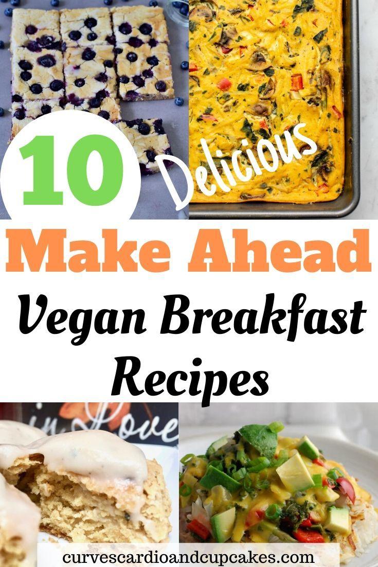 10 Simple Make Ahead Vegan Breakfast Ideas That Taste Delicious Curves Cardio And Cupcakes In 2020 Plant Based Recipes Dinner Plant Based Recipes Breakfast Cheap Vegan Meals