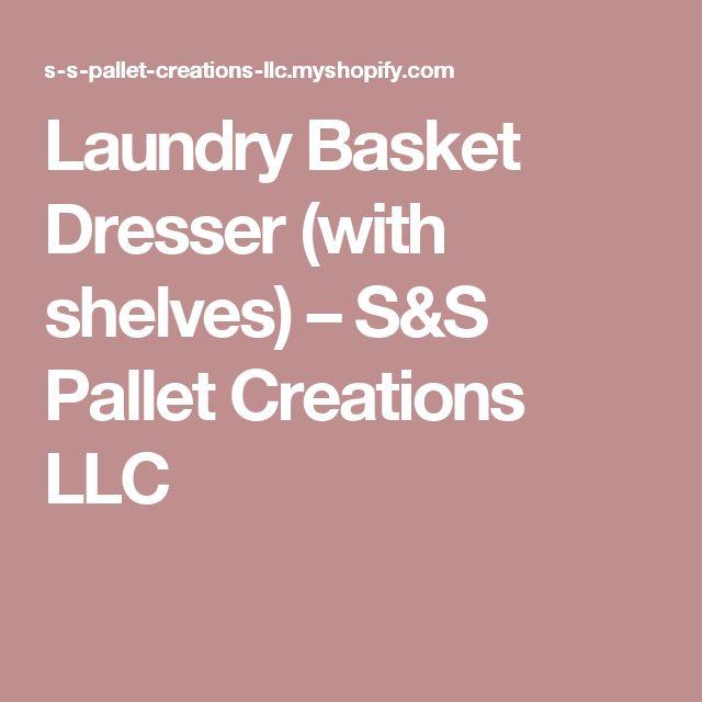 Laundry Basket Dresser (with shelves) – S&S Pallet Creations LLC