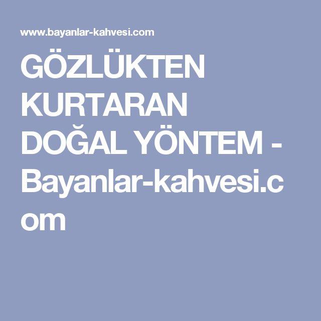 GÖZLÜKTEN KURTARAN DOĞAL YÖNTEM - Bayanlar-kahvesi.com