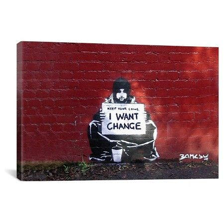 Keep Your Coins. I Want Change By Meek by Banksy Canvas Print : Target