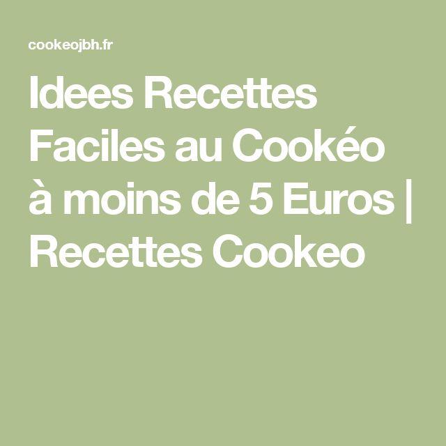 Idees Recettes Faciles au Cookéo à moins de 5 Euros   Recettes Cookeo