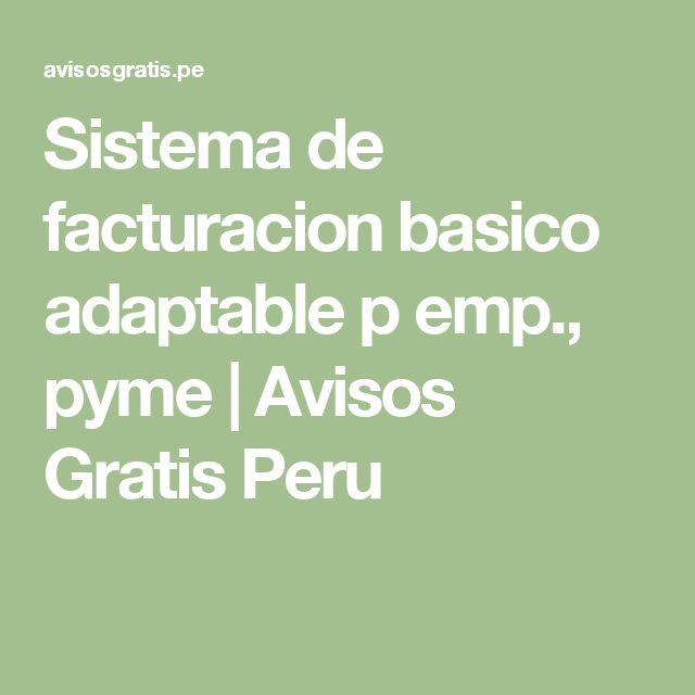 Sistema de facturacion basico adaptable p emp., pyme | Avisos Gratis Peru