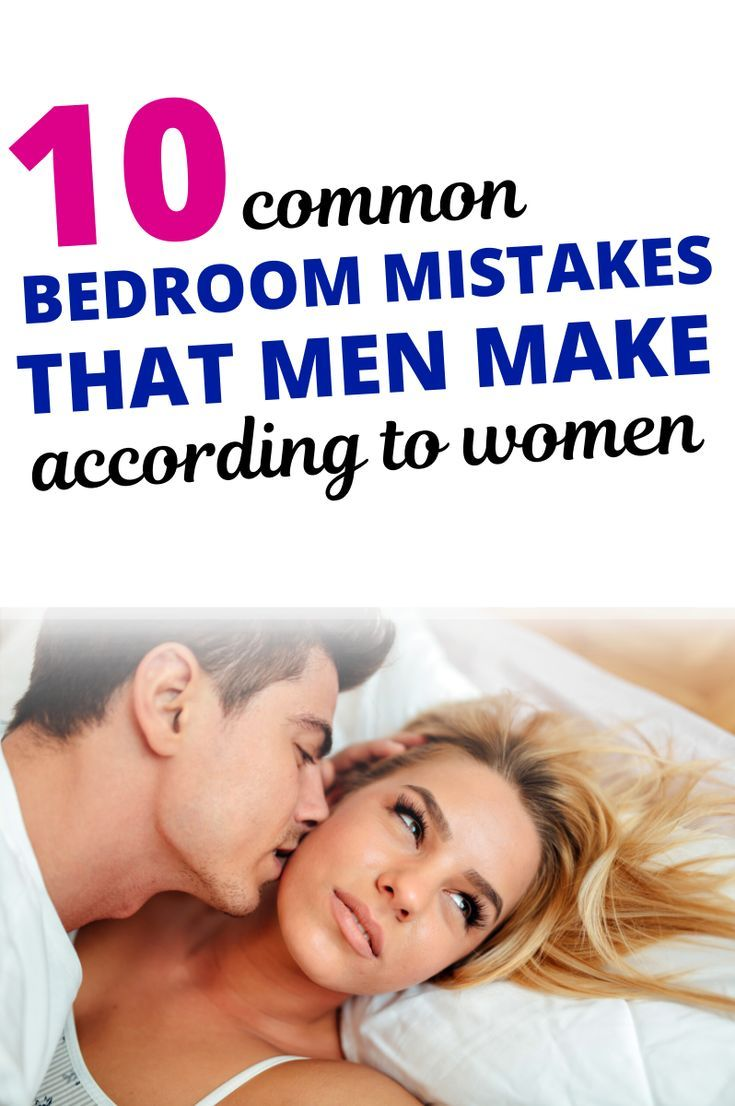 The Top 10 Bedroom Mistakes Men Make As Told By Women