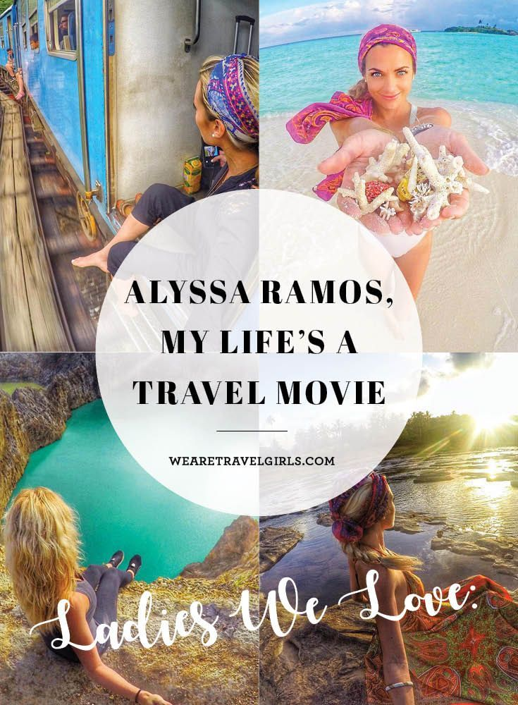 LADIES WE LOVE: ALYSSA RAMOS, MY LIFE'S A TRAVEL MOVIE Ladies We Love is a new interview series with women from around the world that provide us inspiration through their travels and their personal stories. This week we got to know travel writer Alyssa Ramos. CONNECT WITH ALYSSA MyLifesAMovie.com
