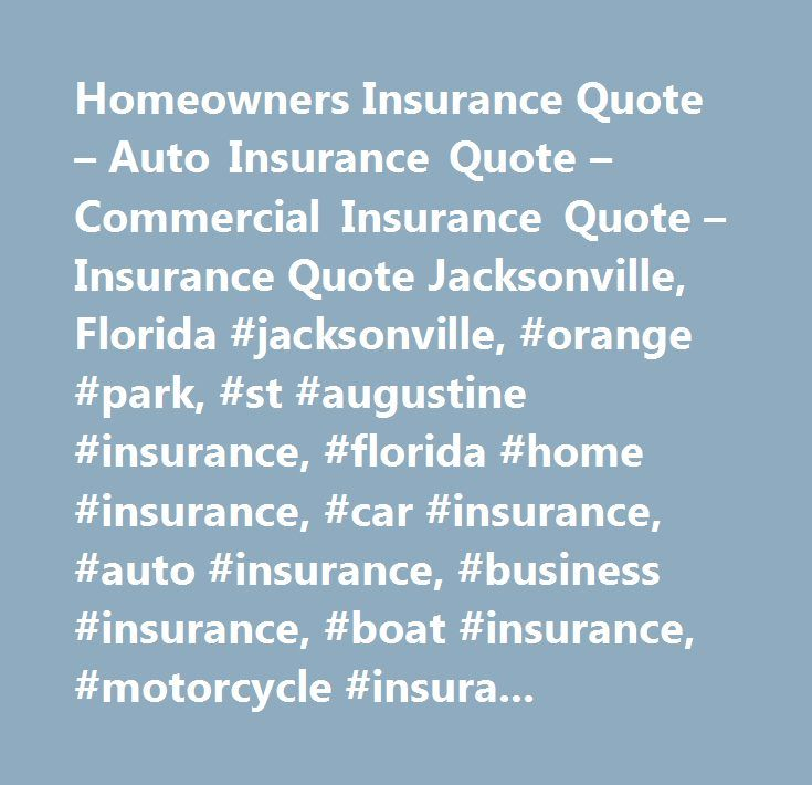 Homeowners Insurance Quote Auto Commercial Jacksonville