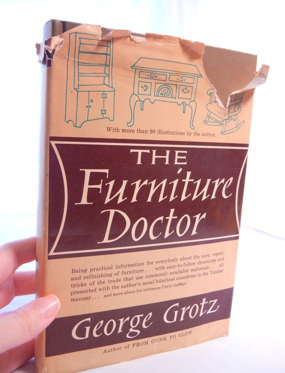 Exceptional Furniture Restoration Book, The Furniture Doctor By George Grotz, Hardcover  1962 Edition, With