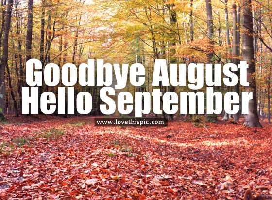 Goodbye August, Hello September quotes september hello september september…