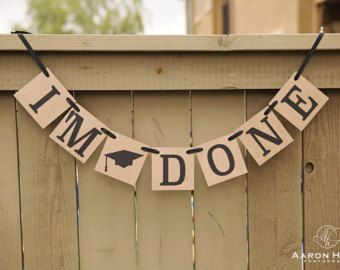 I'M DONE banner for seniors and graduations, Grad Party Signs, Graduation Banners, Senior Portraits Props | Kraft Chipboard and Black