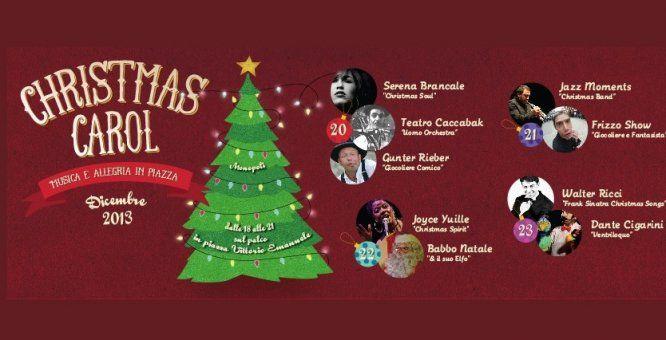 Christmas Carol - Musica e Allegria in Piazza. Musica e Teatro di Strada, più di 30 artisti per dieci appuntamenti: Location: Piazza Vittorio Emanuele