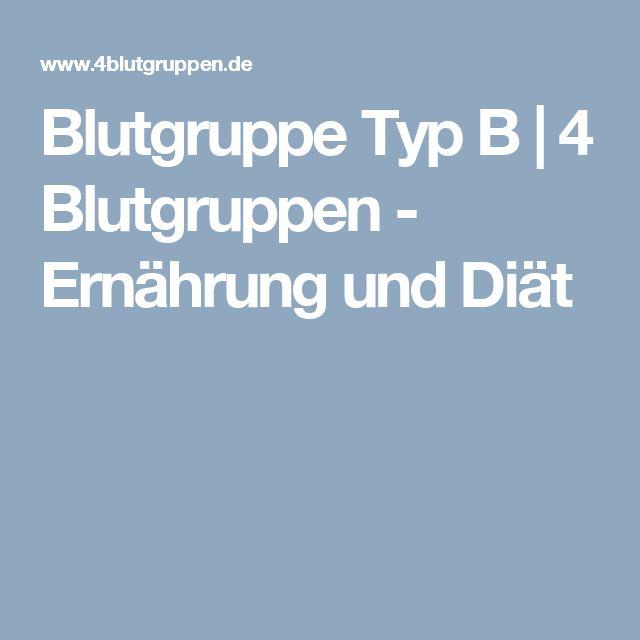 Blutgruppe Typ B | 4 Blutgruppen - Ernährung und Diät