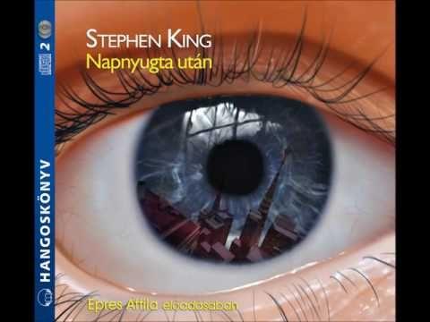 Stephen King : Napnyugta után - hangoskönyv - YouTube