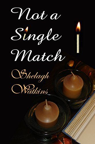 Not a Single Match (Christmas Stories Book 3) by Shelagh Watkins, http://www.amazon.com/dp/B00IXHHIDO