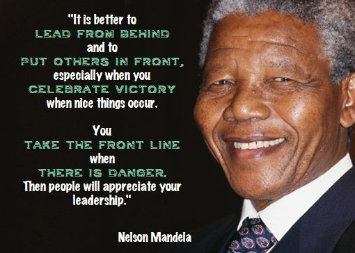 nelson mandela leadership Every time i think of nelson mandela, the great south african leader, the first thought in my mind is we need more like him  we are ready and in.