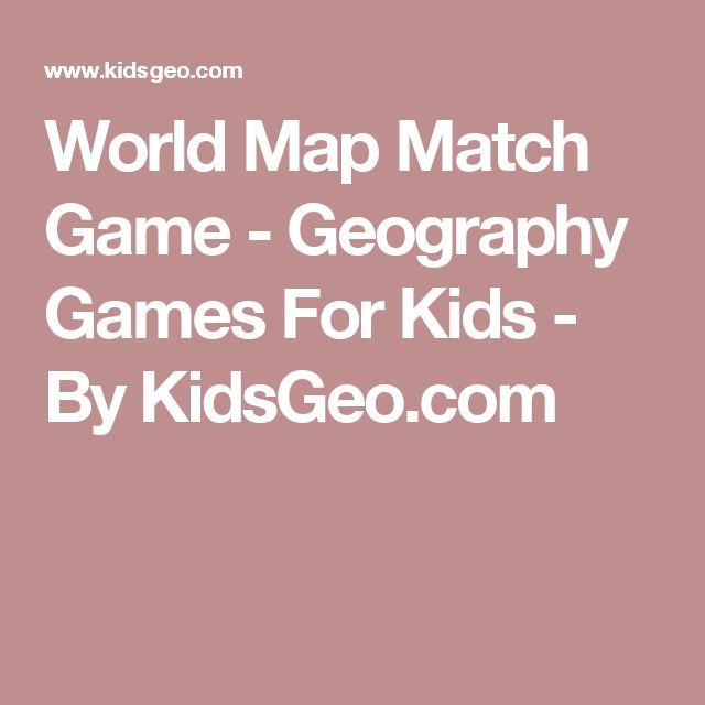 World Map Match Game - Geography Games For Kids - By KidsGeo.com