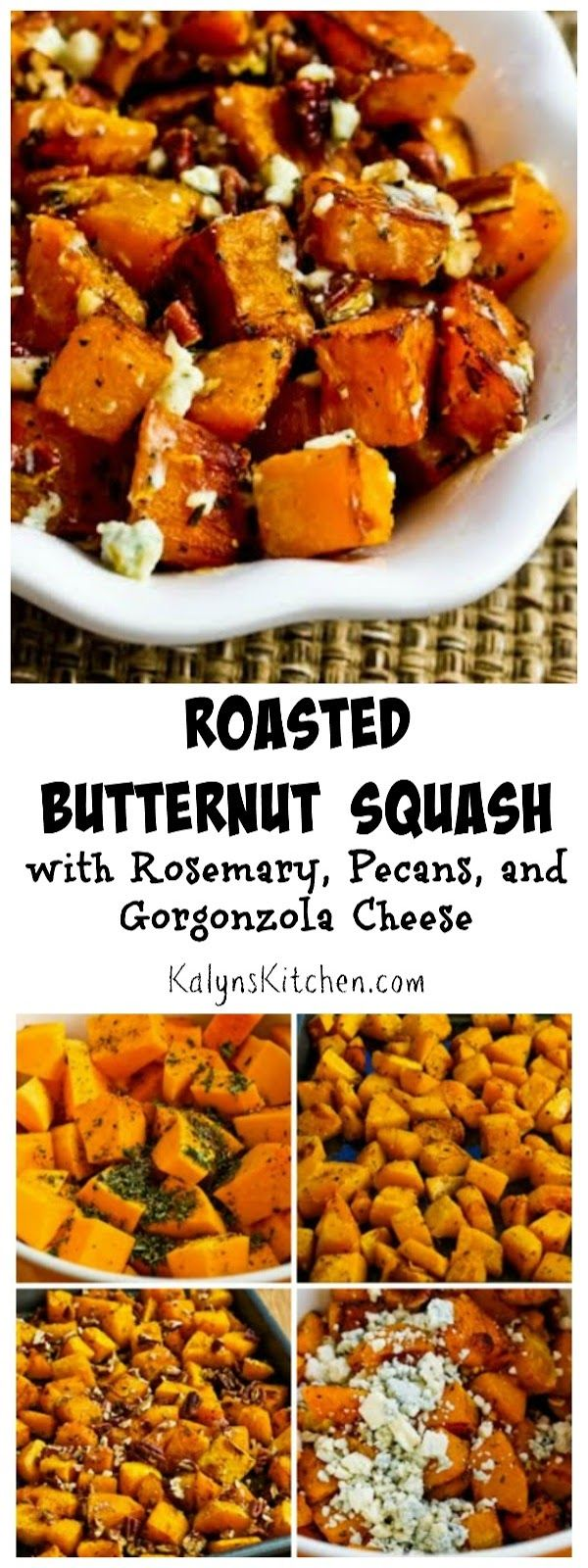 Love, love, love this Roasted Butternut Squash with Rosemary, Pecans, and Gorgonzola Cheese. This could be a good holiday side dish, but I'd love this for dinner all winter long. [from KalynsKitchen.com]