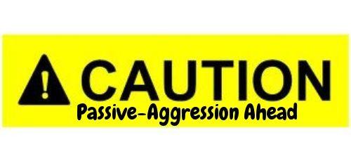 Passive-Aggressive Behavior | Passive aggressive behavior ...