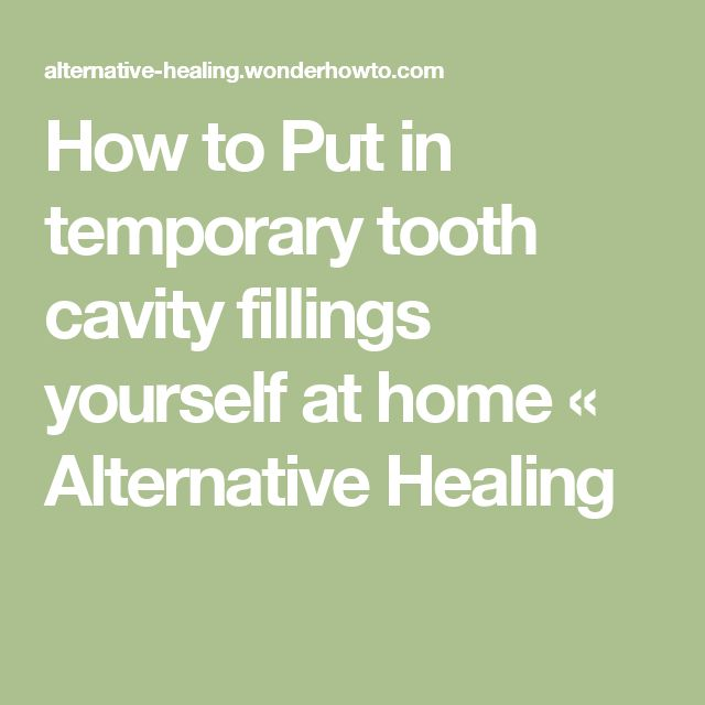 How to Put in temporary tooth cavity fillings yourself at home « Alternative Healing