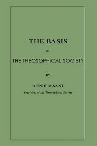 The Basis of the Theosophical Society, by Annie Besant (Paperback)