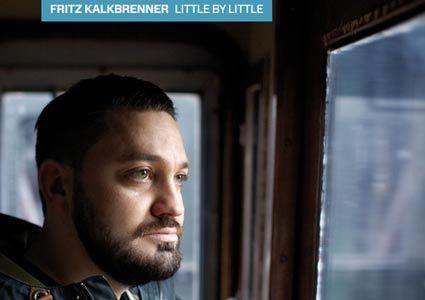 Little By Little - Fritz Kalkbrenner