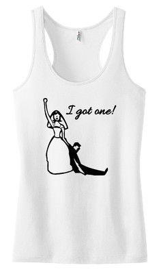 I got One Tank Top Shirt Ladies Wedding Bridal Groom Marriage Funny Gift Girl   eBay