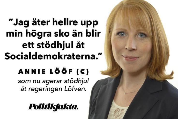 """Annie Lööf (C): """"Jag äter hellre upp min högra sko än blir ett stödhjul åt Socialdemokraterna."""" - som nu är ett stödhjul åt Socialdemokraterna…"""