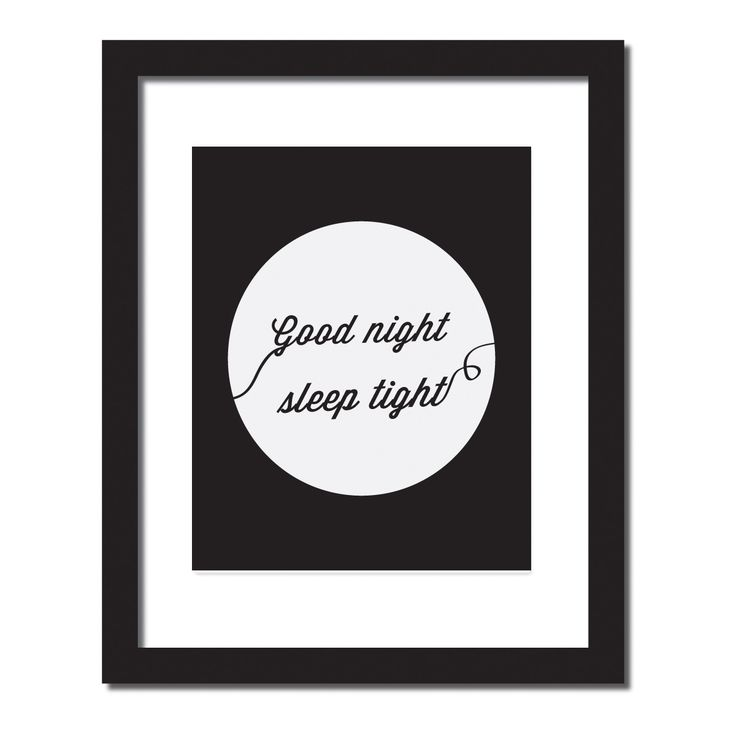 Inspirational quote print 'Good night sleep tight'