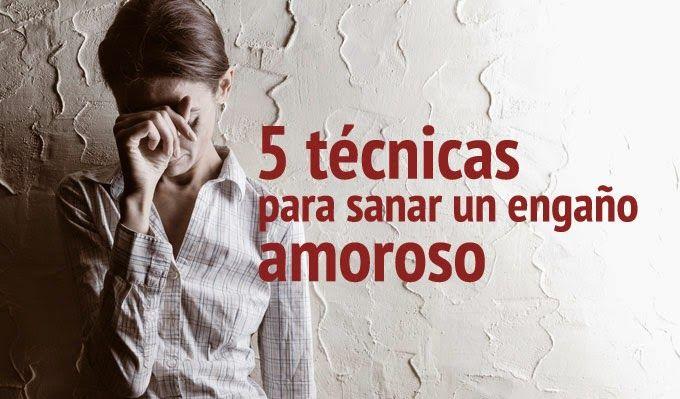 5 técnicas para sanar un engaño amoroso